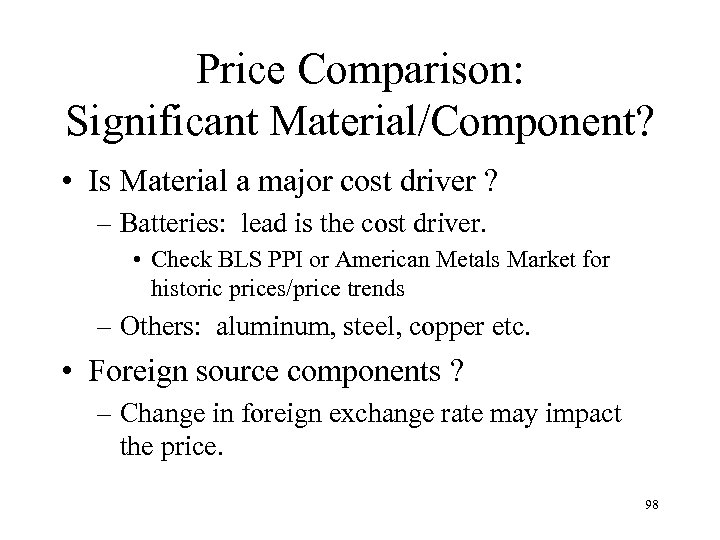 Price Comparison: Significant Material/Component? • Is Material a major cost driver ? – Batteries: