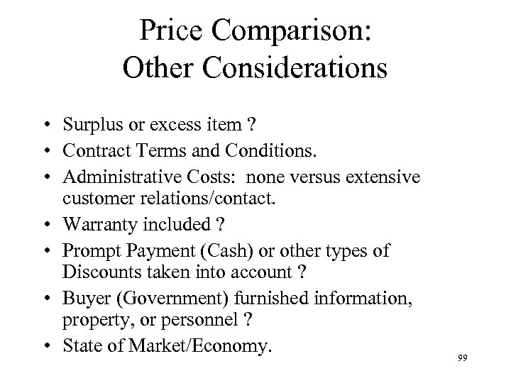 Price Comparison: Other Considerations • Surplus or excess item ? • Contract Terms and