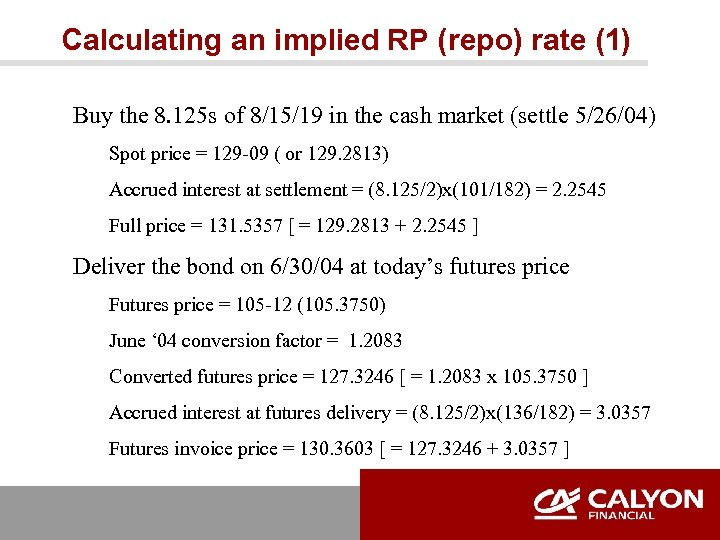 Calculating an implied RP (repo) rate (1) Buy the 8. 125 s of 8/15/19