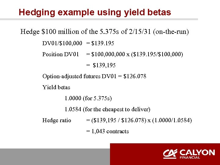Hedging example using yield betas Hedge $100 million of the 5. 375 s of