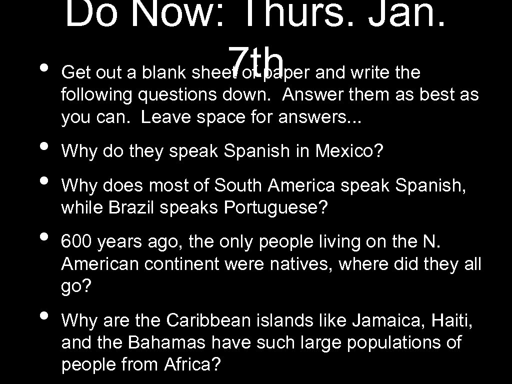 Do Now: Thurs. Jan. 7 th • Get out a blank sheet of paper