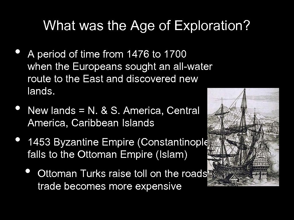 What was the Age of Exploration? • • • A period of time from