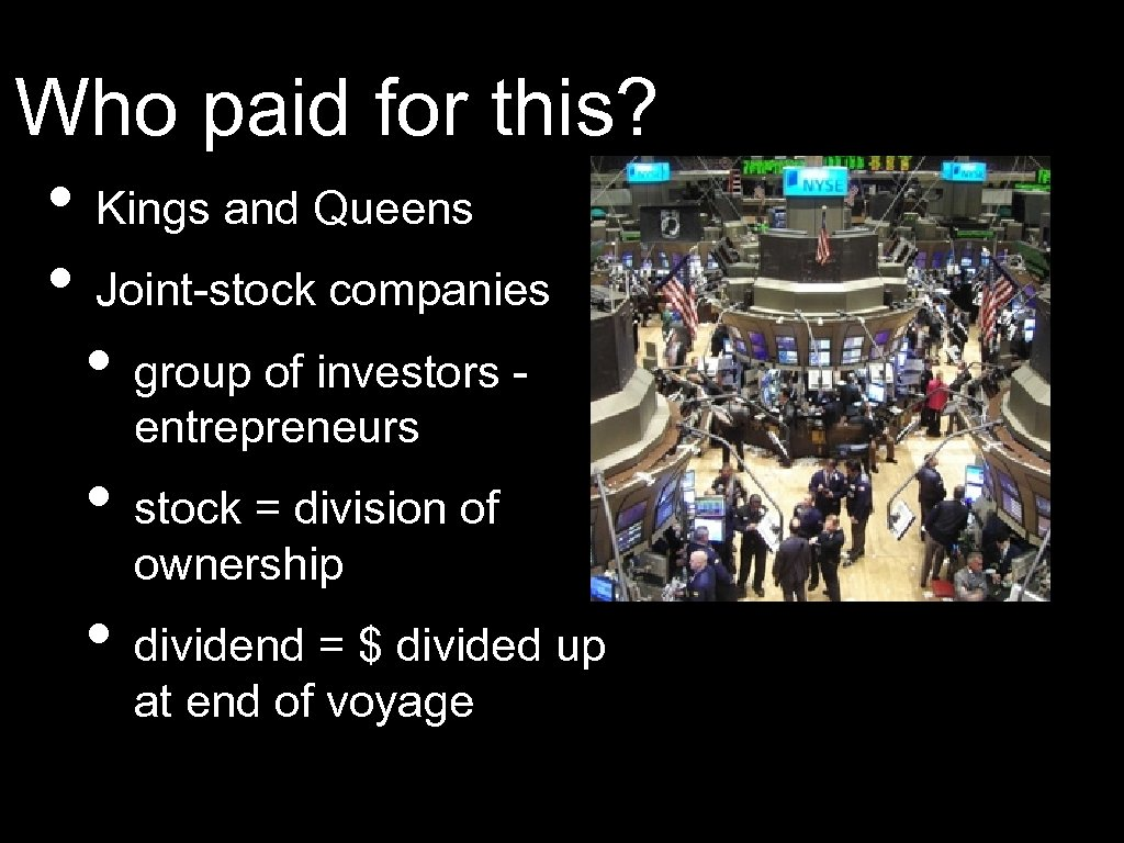 Who paid for this? • Kings and Queens • Joint-stock companies • group of