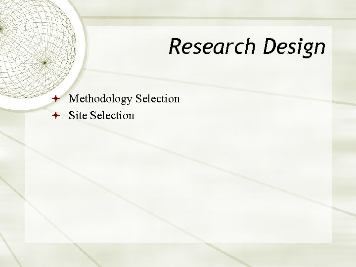 Research Design Methodology Selection Site Selection