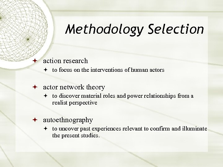 Methodology Selection action research to focus on the interventions of human actors actor network