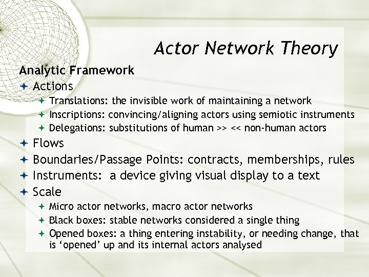 Actor Network Theory Analytic Framework Actions Translations: the invisible work of maintaining a network