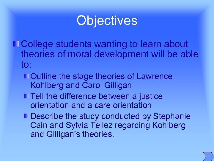 Objectives College students wanting to learn about theories of moral development will be able