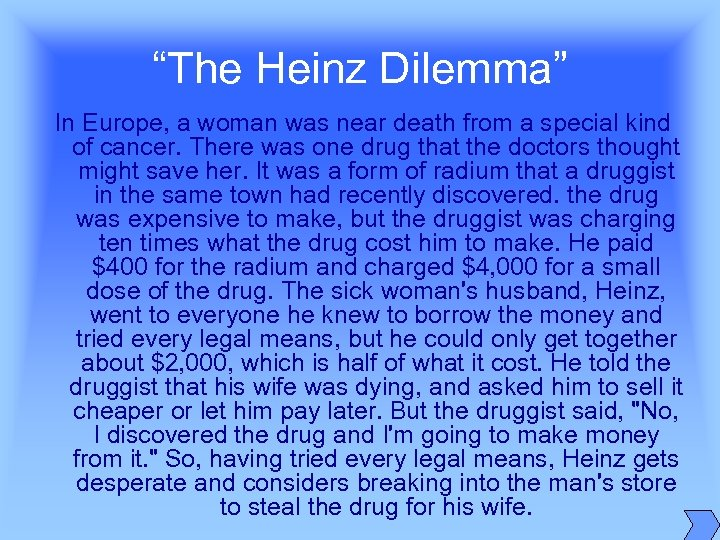 """The Heinz Dilemma"" In Europe, a woman was near death from a special kind"