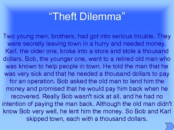 """Theft Dilemma"" Two young men, brothers, had got into serious trouble. They were secretly"