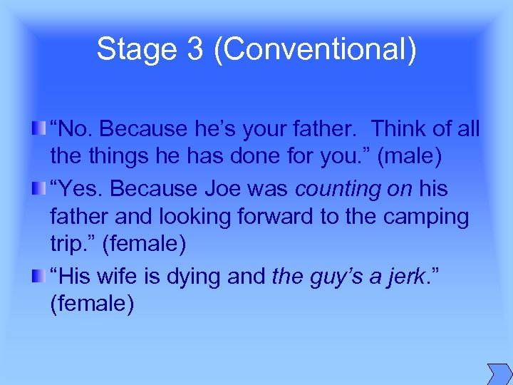 "Stage 3 (Conventional) ""No. Because he's your father. Think of all the things he"