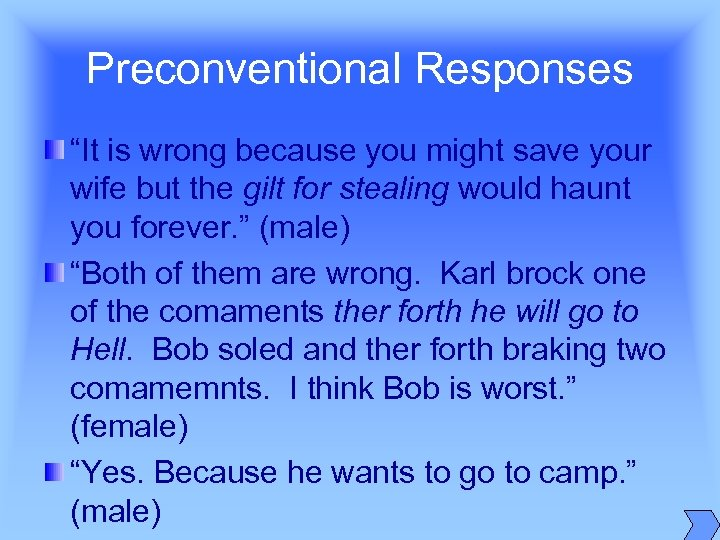 "Preconventional Responses ""It is wrong because you might save your wife but the gilt"