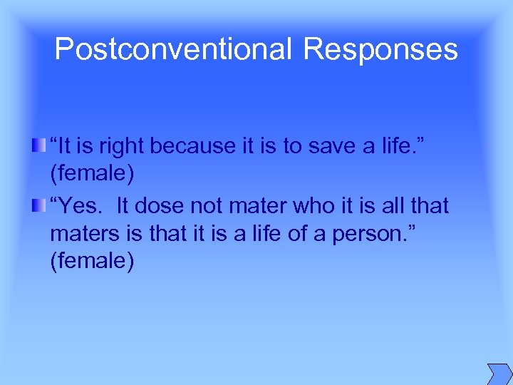 "Postconventional Responses ""It is right because it is to save a life. "" (female)"