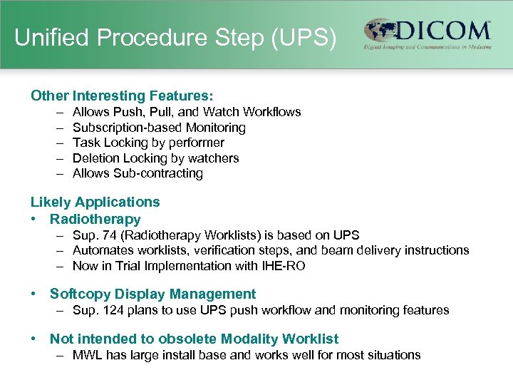 Unified Procedure Step (UPS) Other Interesting Features: – – – Allows Push, Pull, and