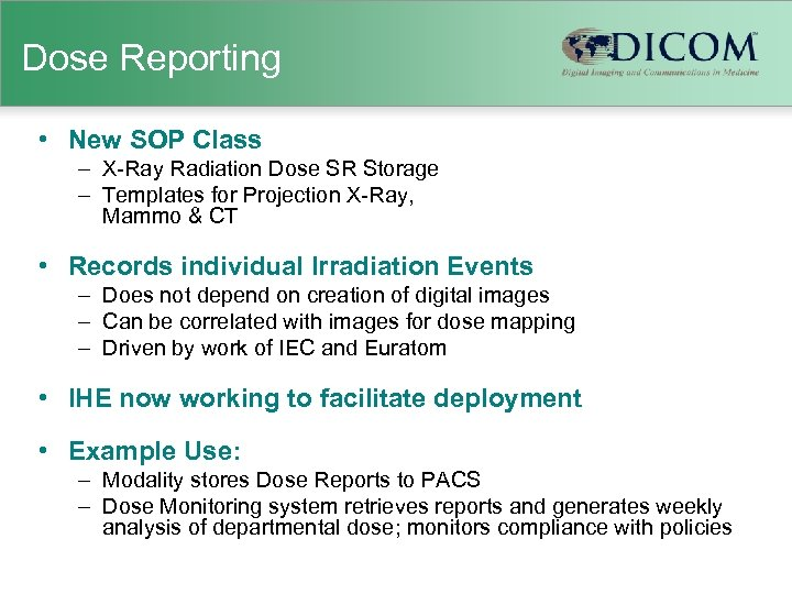 Dose Reporting • New SOP Class – X-Ray Radiation Dose SR Storage – Templates