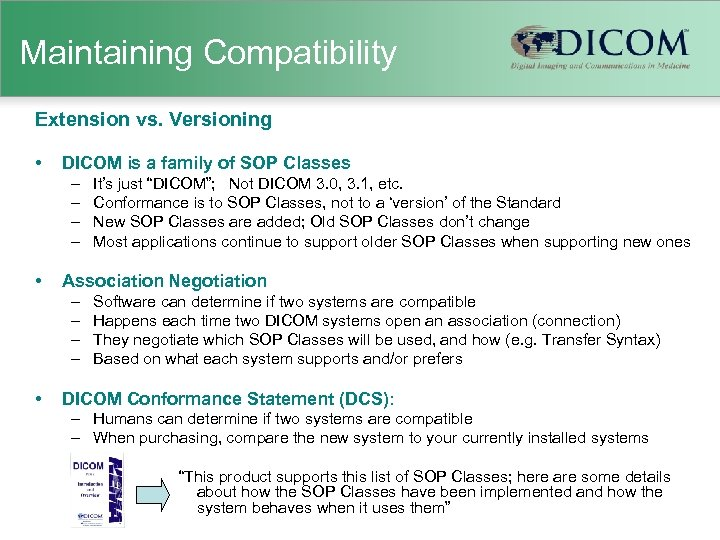 Maintaining Compatibility Extension vs. Versioning • DICOM is a family of SOP Classes –