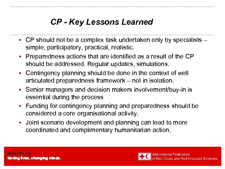 CP - Key Lessons Learned § § § CP should not be a complex
