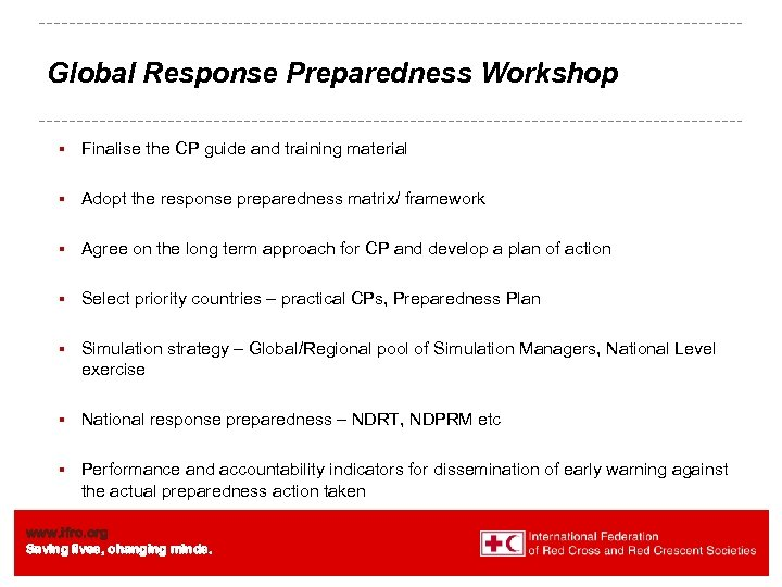 Global Response Preparedness Workshop § Finalise the CP guide and training material § Adopt