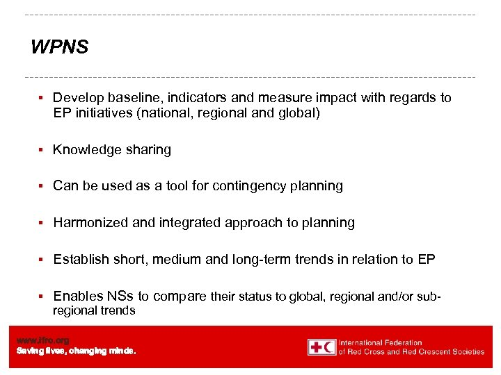 WPNS § Develop baseline, indicators and measure impact with regards to EP initiatives (national,