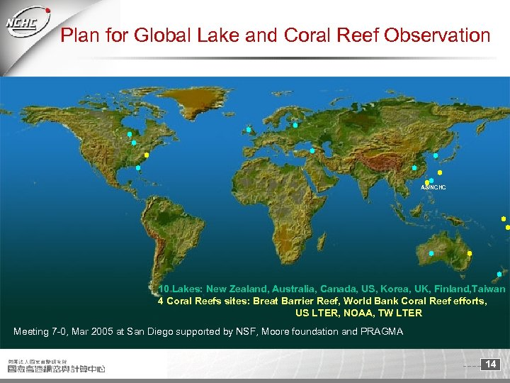 Plan for Global Lake and Coral Reef Observation AS/NCHC 10 Lakes: New Zealand, Australia,