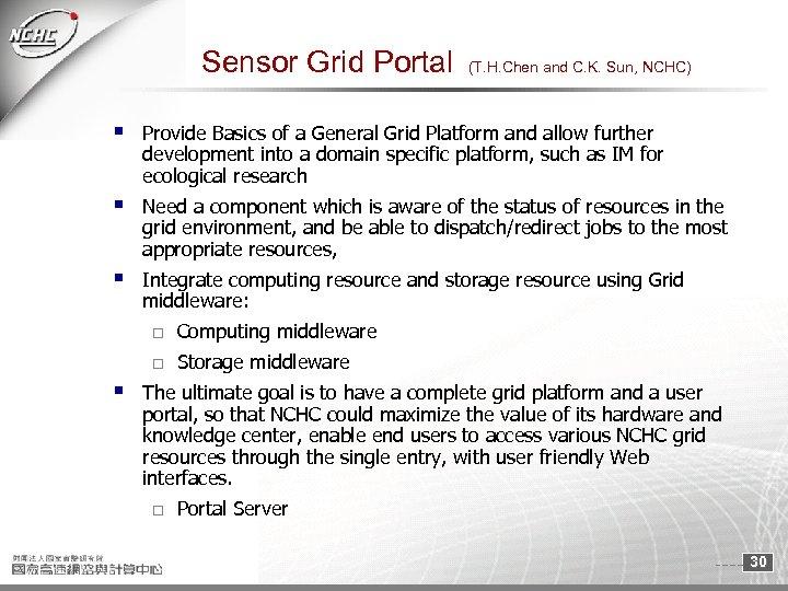 Sensor Grid Portal (T. H. Chen and C. K. Sun, NCHC) § Provide Basics