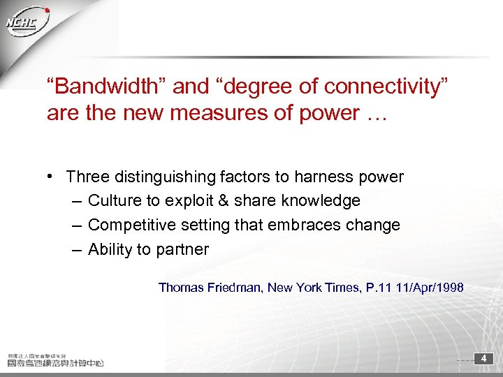 """Bandwidth"" and ""degree of connectivity"" are the new measures of power … • Three"