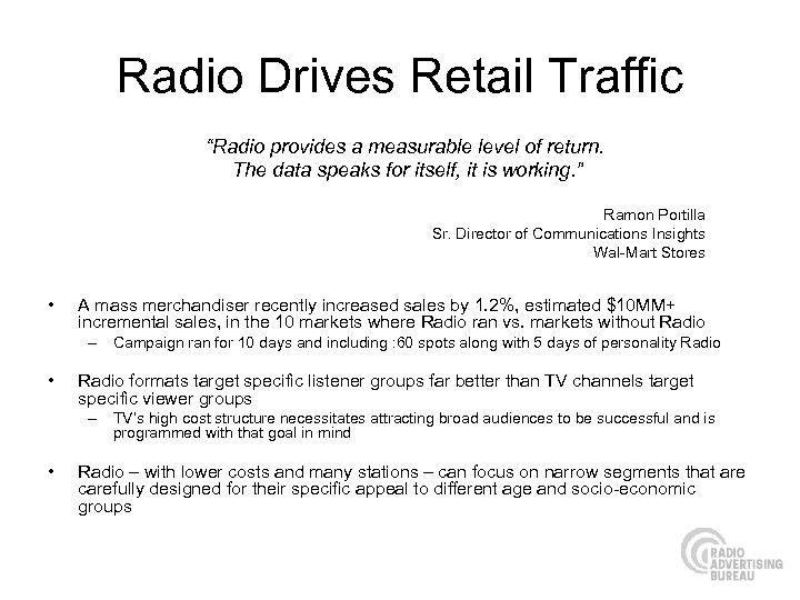 "Radio Drives Retail Traffic ""Radio provides a measurable level of return. The data speaks"