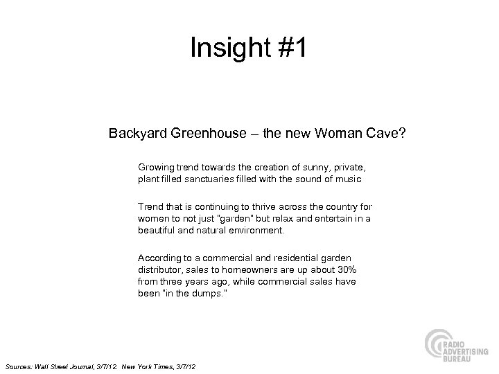 Insight #1 Backyard Greenhouse – the new Woman Cave? Growing trend towards the creation