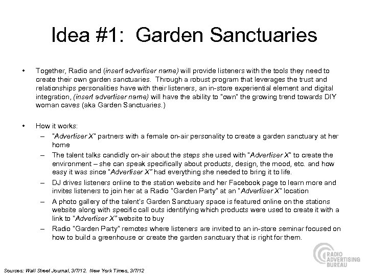 Idea #1: Garden Sanctuaries • Together, Radio and (insert advertiser name) will provide listeners