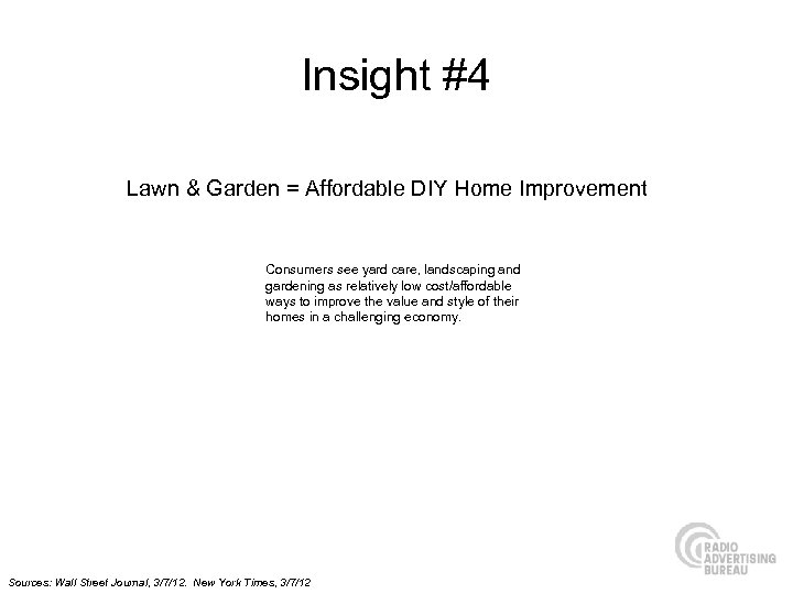 Insight #4 Lawn & Garden = Affordable DIY Home Improvement Consumers see yard care,