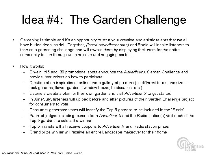 Idea #4: The Garden Challenge • Gardening is simple and it's an opportunity to