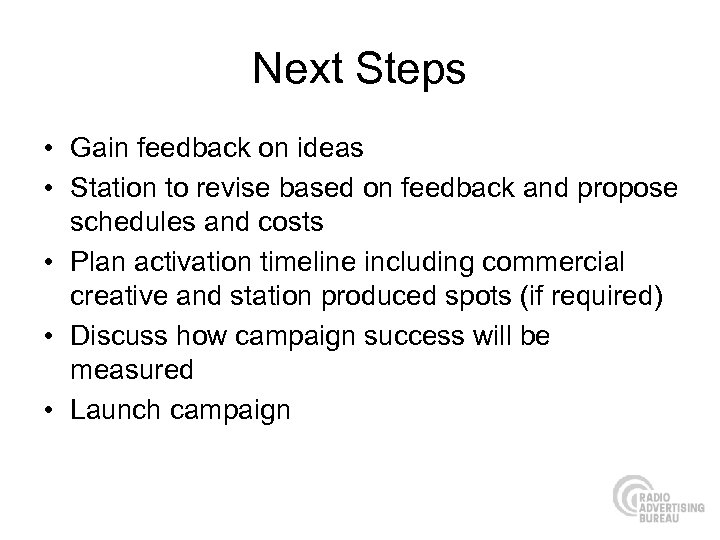 Next Steps • Gain feedback on ideas • Station to revise based on feedback