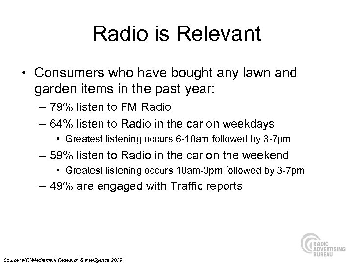 Radio is Relevant • Consumers who have bought any lawn and garden items in