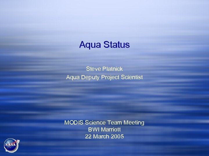 Aqua Status Steve Platnick Aqua Deputy Project Scientist MODIS Science Team Meeting BWI Marriott