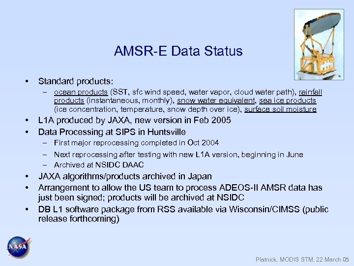 AMSR-E Data Status • Standard products: – ocean products (SST, sfc wind speed, water