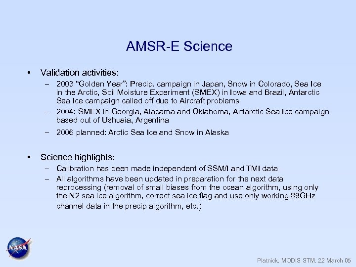 "AMSR-E Science • Validation activities: – 2003 ""Golden Year"": Precip. campaign in Japan, Snow"