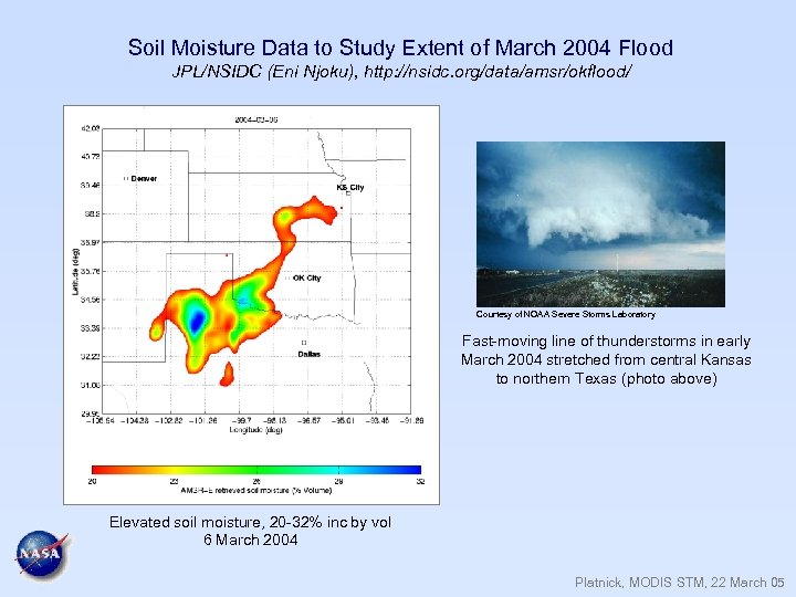 Soil Moisture Data to Study Extent of March 2004 Flood JPL/NSIDC (Eni Njoku), http: