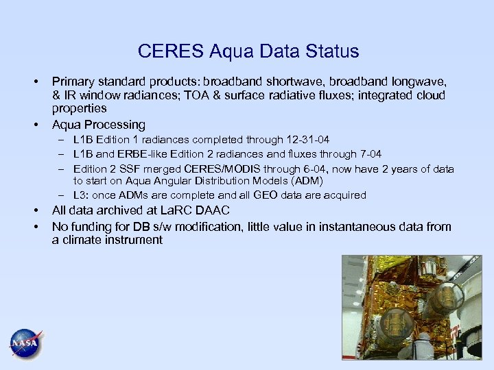 CERES Aqua Data Status • • Primary standard products: broadband shortwave, broadband longwave, &