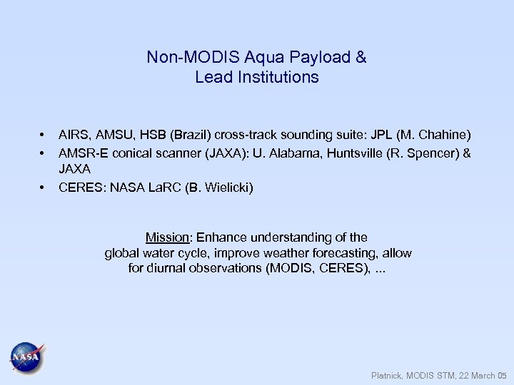 Non-MODIS Aqua Payload & Lead Institutions • • • AIRS, AMSU, HSB (Brazil) cross-track