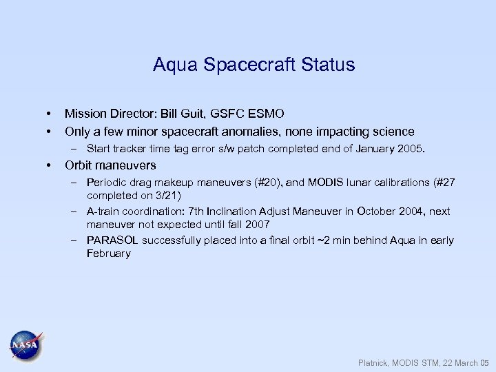Aqua Spacecraft Status • • Mission Director: Bill Guit, GSFC ESMO Only a few