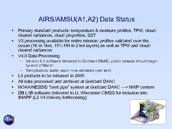 AIRS/AMSU(A 1, A 2) Data Status • • • Primary standard products: temperature &