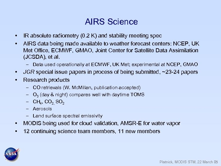 AIRS Science • • IR absolute radiometry (0. 2 K) and stability meeting spec