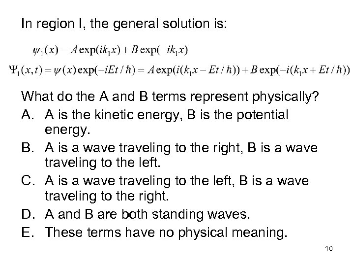 In region I, the general solution is: What do the A and B terms