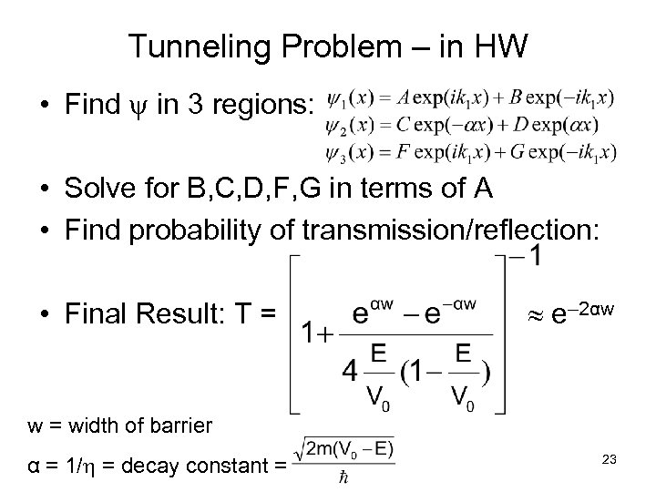 Tunneling Problem – in HW • Find in 3 regions: • Solve for B,