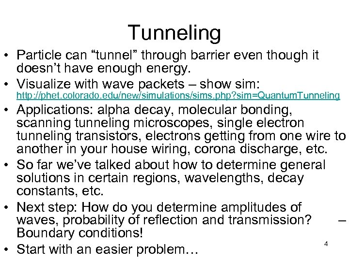 """Tunneling • Particle can """"tunnel"""" through barrier even though it doesn't have enough energy."""