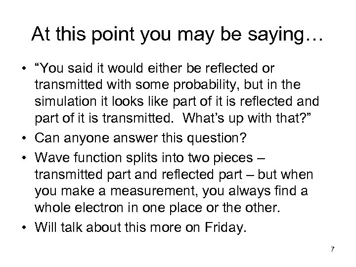 """At this point you may be saying… • """"You said it would either be"""
