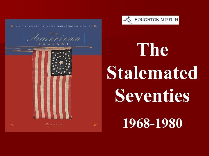 The Stalemated Seventies 1968 -1980