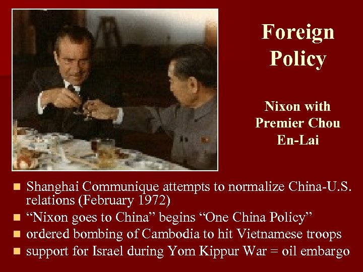 Foreign Policy Nixon with Premier Chou En-Lai n n Shanghai Communique attempts to normalize