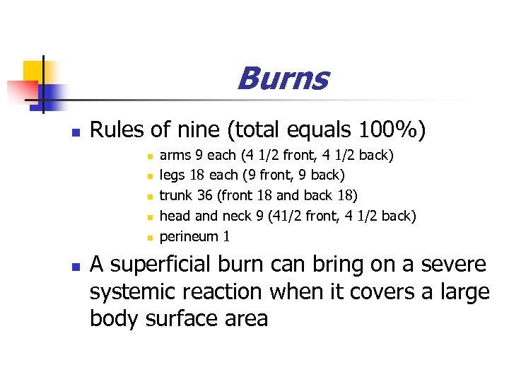 Burns n Rules of nine (total equals 100%) n n n arms 9 each