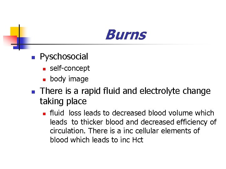 Burns n Pyschosocial n n n self-concept body image There is a rapid fluid