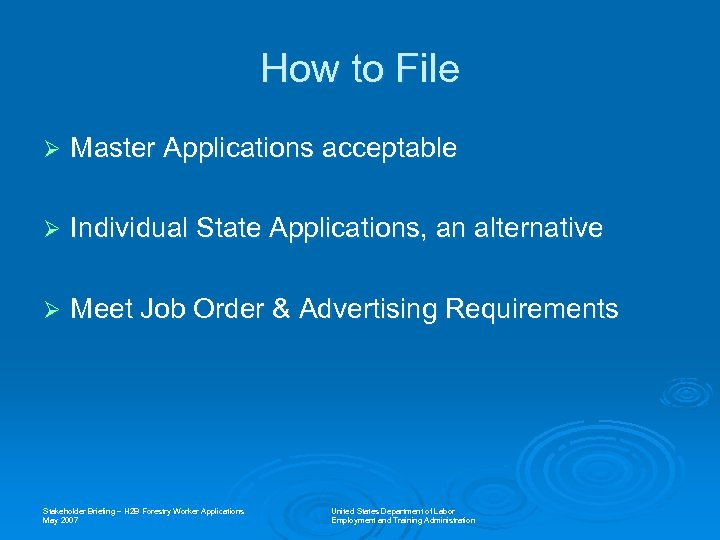 How to File Ø Master Applications acceptable Ø Individual State Applications, an alternative Ø